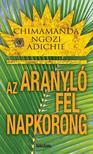 NGOZI ADICHIE, CHIMAMANDA - Az aranyló fél napkorong<!--span style='font-size:10px;'>(G)</span-->