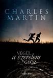 Charles Martin - Végül a szeretet győz [eKönyv: epub, mobi]<!--span style='font-size:10px;'>(G)</span-->