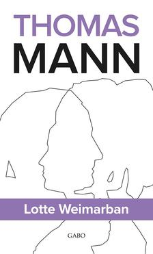 Thomas Mann - Lotte Weimarban