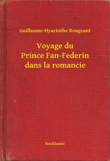 Bougeant Guillaume-Hyacinthe - Voyage du Prince Fan-Federin dans la romancie [eKönyv: epub, mobi]