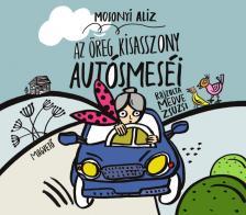 Mosonyi Alíz - Az öreg kisasszony autósmeséi - DEDIKÁLT