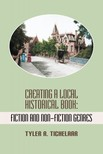 Tichelaar Tyler R. - Creating a Local Historical Book [eKönyv: epub, mobi]