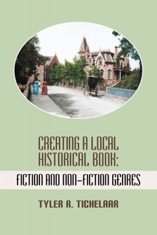 Tichelaar Tyler R. - Creating a Local Historical Book [eKönyv: epub, mobi]