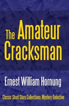 Hornung Ernest William - The Amateur Cracksman [eKönyv: epub, mobi]