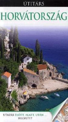- Horvátország - Utazás előtt, alatt, után...helyett?