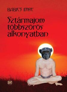Babics Imre - Sztármajom többszörös alkonyatban