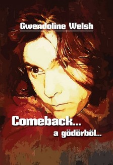 Welsh Gwendoline - Comeback... a gödörből [eKönyv: epub, mobi]
