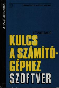 Benesch, Hellmuth, D. Busse, J. Twiehaus, W. Weitzel - Kulcs a számítógéphez I-IV. [antikvár]