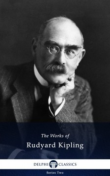 Rudyard Kipling - Delphi Works of Rudyard Kipling (Illustrated) [eKönyv: epub, mobi]