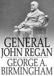 Birmingham George A. - General John Regan [eKönyv: epub,  mobi]