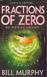 MURPHY, BILL - Fractions of Zero [antikvár]