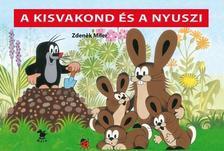 Zdenik Miler - A kisvakond és a nyuszi