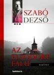 SZABÓ DEZSŐ - Az elsodort falu II. [eKönyv: epub, mobi]<!--span style='font-size:10px;'>(G)</span-->