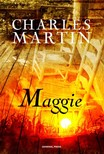 Charles Martin - Maggie [eKönyv: epub, mobi]<!--span style='font-size:10px;'>(G)</span-->