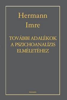 Hermann Imre - További adalékok a pszichoanalízis elméletéhez