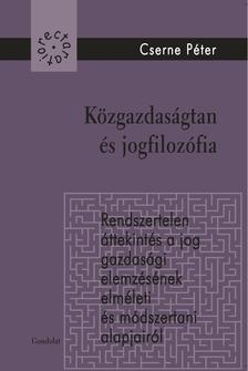 Cserne Péter - Közgazdaságtan és jogfilozófia