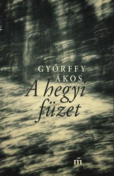 Győrffy Ákos - A hegyi füzet