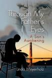 Meyerholz Linda - Through My Father's Eyes~A Son's Awakening [eKönyv: epub,  mobi]
