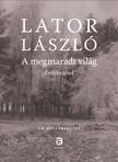 Lator László - A megmaradt világ - Emlékezések - Bővített kiadás [eKönyv: epub, mobi]