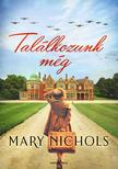 Mary Nichols - Találkozunk még