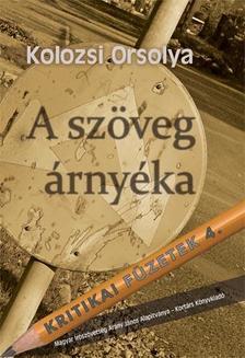 Kolozsi Orsolya - A szöveg árnyéka