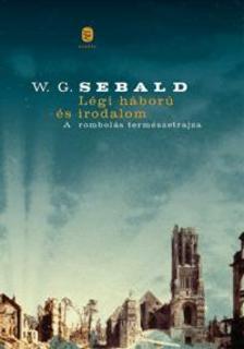 Winfried Georg SEBALD - Légi háború és irodalom