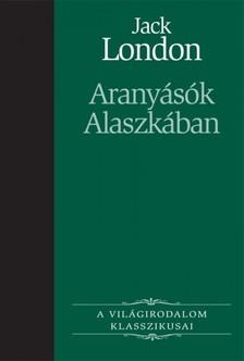 Jack London - Aranyásók Alaszkában [eKönyv: epub, mobi]