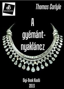 Thomas Carlyle - A gyémánt-nyakláncz [eKönyv: epub, mobi]