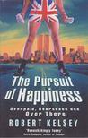Kelsey, Robert - The Pursuit of Happiness [antikvár]