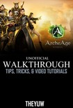 Yuw The - ArcheAge Unofficial Walkthrough,  Tips,  Tricks,  & Video Tutorials [eKönyv: epub,  mobi]