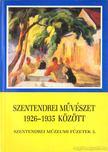 Kiss Joakim Margit (szerk.) - Szentendrei művészet 1926-1935 között [antikvár]