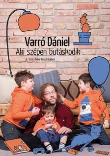 Varró Dániel - Aki szépen butáskodik [eKönyv: epub, mobi]