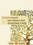 Elizabeth Gaskell - Egy orvos, akit üldöznek a nők [eKönyv: epub, mobi]<!--span style='font-size:10px;'>(G)</span-->