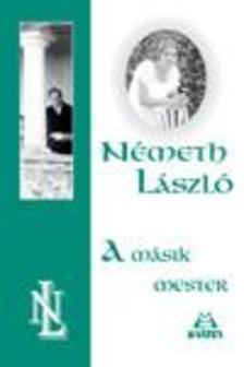 Németh László - A MÁSIK MESTER
