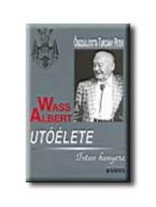 Turcsány Péter szerk. - WASS ALBERT UTÓÉLETE - ISTEN KENYERE - FŰZÖTT