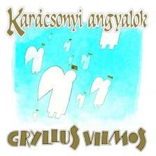 - KARÁCSONYI ANGYALOK CD GRYLLUS VILMOSSAL EGYÜTT ÉNEKELNEK A KODÁLY ISKOLA TANULÓI