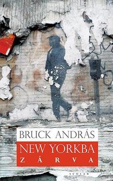 BRUCK ANDRÁS - New Yorkba zárva
