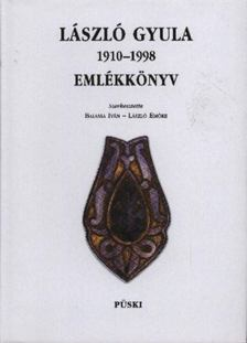 Balassa Iván, László Emőke - László Gyula emlékkönyv 1910-1998 [antikvár]