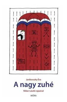 JANIKOVSZKY ÉVA - A nagy zuhé 6.felújított kiadás