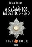 Jules Verne - A gyémántos Medzsidje-rend [eKönyv: epub, mobi]<!--span style='font-size:10px;'>(G)</span-->
