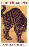 HILL, ADRIAN - The Tiger Pit [antikvár]