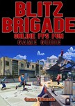 Guides Game Ultimate Game - Blitz Brigade Online FPS Fun Game Guides Walkthrough [eKönyv: epub, mobi]