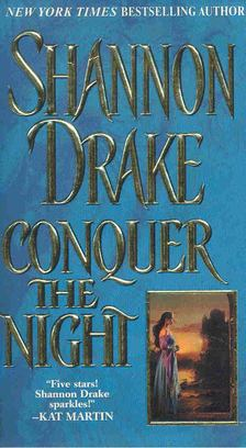 DRAKE, SHANNON - Conquer the Night [antikvár]