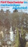 KABUS, DIETER B, - Fünf Geschwister im merkwürdigen Jagdschloss [antikvár]