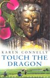 CONNELLY, KAREN - Touch the Dragon [antikvár]