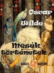 Oscar Wilde - Mesék, történetek [eKönyv: epub, mobi]<!--span style='font-size:10px;'>(G)</span-->