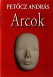 PETŐCZ ANDRÁS - ARCOK