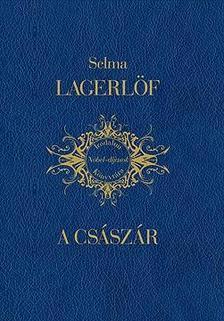 LAGERLÖF, SELMA - A császár