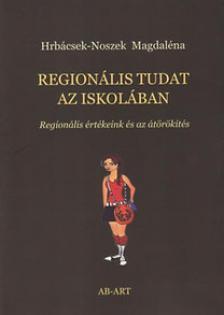 Hrbácsek-Noszek Magdaléna - Regionális tudat az iskolában