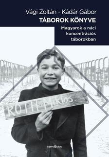 Kádár Gábor - Vági Zoltán - Táborok könyve